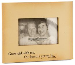 Grow Old Quote 4X6 Photo Frame