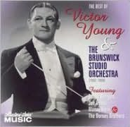 The Best of Victor Young & the Brunswick Studio Orchestra 1932-1934