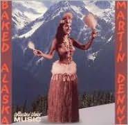 Baked Alaska: The Cool Sounds of Martin Denny