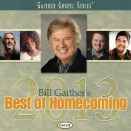 Bill Gaither's Best of Homecoming 2013