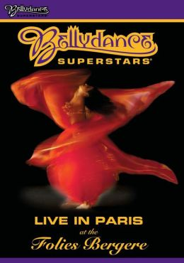 Bellydance Superstars: Live in Paris at the Folies Bergere
