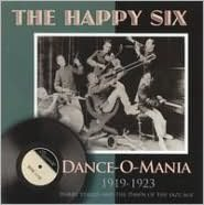 Dance-O-Mania: 1919-1923 Harry Yerkes And The Dawn Of The Jazz Age
