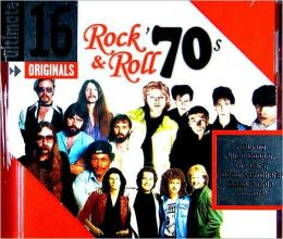 Ultimate 16: Rock N Roll of the 70s