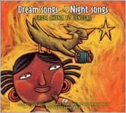 Dream Songs Night Songs: From China to Senegal