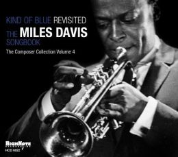 Kind of Blue Revisited: The Miles Davis Songbook