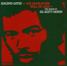 Revolution Will Be Jazz: The Songs of Gil Scott-Heron