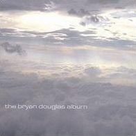 The Bryan Douglas Album