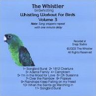 Whistler's Whistling Workout for Birds, Vol. 3