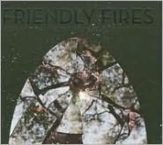 Friendly Fires [Deluxe Edition] [CD/DVD]