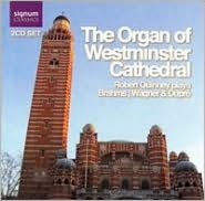 The Organ of Westminster Cathedral: Robert Quinney Plays Brahms, Wagner & Dupré