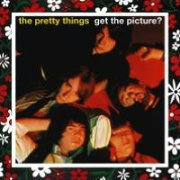 The Pretty Things/Get the Picture?