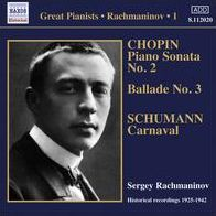 Rachmaninov Solo Piano Recordings, Vol. 1: Chopin, Schumann