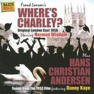 Where's Charley (& Hans Christian Anderson)