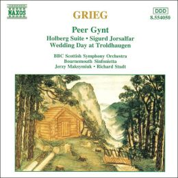 Grieg: Peer Gynt; Holberg Suite; Sigurd Jorsalfar; Wedding Day at Troldhaugen