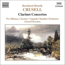 Crussell: Clarinet Concertos