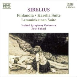 Jean Sibelius: Finlandia; Karelia Suite; Lemminkäinen Suite