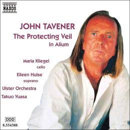 Tavener: Protecting Veil; In Alium