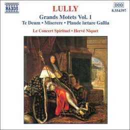 Jean-Baptiste Lully: Grand Motets, Vol. 1