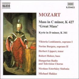Mozart: Mass in C minor, K427 / Kyrie in D minor, K341