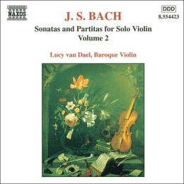 Bach: Sonatas & Partitas for Solo Violin, Vol. 2