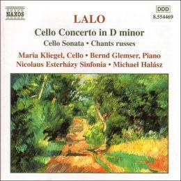 Lalo: Cello Concerto; Sonata; Chants russes