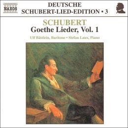 Schubert: Goethe Lieder, Vol. 1