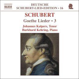 Schubert: Goethe Lieder, Vol. 3