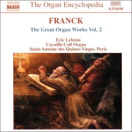 Franck: Great Organ Works, Vol. 2