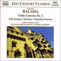 Balada: Violin Concerto No. 1; Folk Dreams; Sardana; Fantasías Sonoras