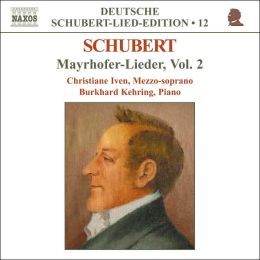 Schubert: Mayrhofer-Lieder, Vol. 2