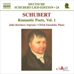 Schubert: Romantic Poets, Vol. 1