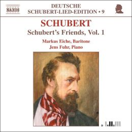 Schubert: Schubert's Friends, Vol. 1