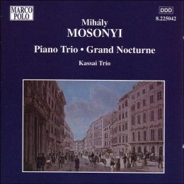 Mosonyi: Piano Trio in B Flat Major Op. 1