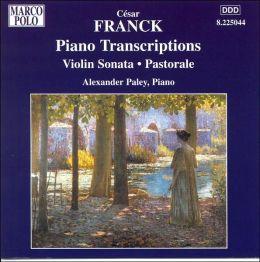 Franck Piano Transcriptions: Violin Sonata; Pastorale