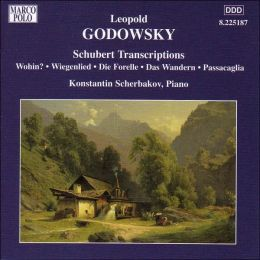 Godowsky: Schubert Transcriptions
