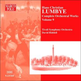 Hans Christian Lumbye: Complete Orchestral Works, Vol. 9