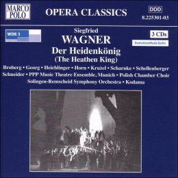 Siegfried Wagner: Der Heidenkönig