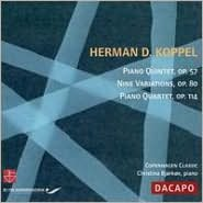 Herman D. Koppel: Piano Quartet, Op. 114; Nine Variations, Op. 80; Piano Quintet, Op. 57