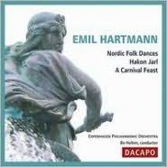 Emil Hartmann: Nordic Folk Dances; Hakon Jarl; A Carnival Feast