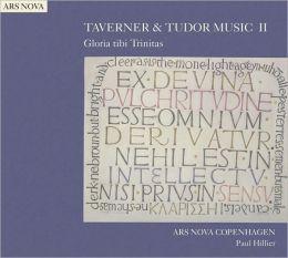 Taverner & Tudor Music II: Gloria Tibi Trinitas
