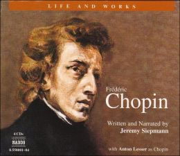 Life and Works of Frédéric Chopin