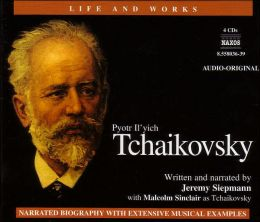 The Life and Works of Pyotr Il'yich Tchaikovsky