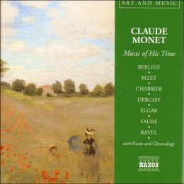 Claude Monet: Music of His Time
