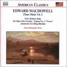Macdowell: Piano Music, Vol. 2