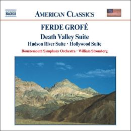Grofé: Death Valley Suite, Hudson River Suite, Hollywood Suite