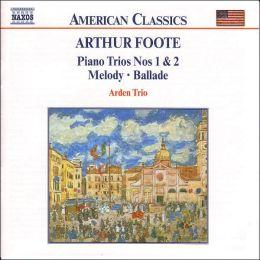 Foote: Piano Trios Nos. 1 & 2, Melody, Ballade