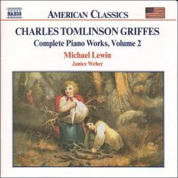 Griffes: Complete Piano Works, Vol. 2