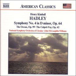 Hadley: Symphony No. 4, The Ocean, The Culprit Fay