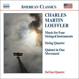 Loeffler: Music for Four Stringed Instruments, String Quartet, Quintet in One Movement