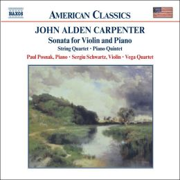 Carpenter: Sonata for Violin and Piano, String quartet, Piano Quintet